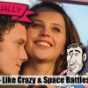 Film Actually Ep078 – Like Crazy & Space Battleship Yamato