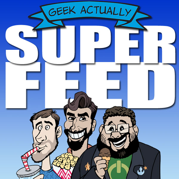 The Geek Actually Super Feed - GeekActually.com